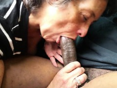 amateur granny giving head to a huge black cock